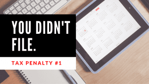 "Text reading ""You didn't file"" and ""Tax Penalty #1"" with a background of a tablet displaying a calendar."