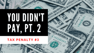 "Text reading ""You Didn't Pay, Pt. 2"" and ""Tax Penalty #3"" on a background of one dollar bills."